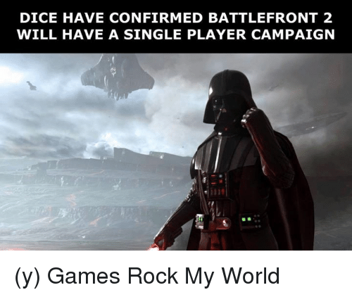battlefront 2: DICE HAVE CONFIRMED BATTLEFRONT 2  WILL HAVE A SINGLE PLAYER CAMPAIGN (y) Games Rock My World