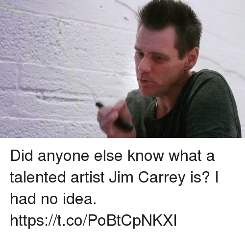 Funny, Jim Carrey, and Artist: Did anyone else know what a talented artist Jim Carrey is? I had no idea. https://t.co/PoBtCpNKXI