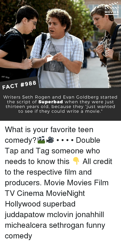 """goldberg: DID  KNOW  MOVIES  EST 1919  FACT #988  Writers Seth Rogen and Evan Goldberg started  the script of Superbad when they were just  thirteen years old, because they """"just wanted  to see if they could write a movie."""" What is your favorite teen comedy?🎬🎥 • • • • Double Tap and Tag someone who needs to know this 👇 All credit to the respective film and producers. Movie Movies Film TV Cinema MovieNight Hollywood superbad juddapatow mclovin jonahhill michealcera sethrogan funny comedy"""