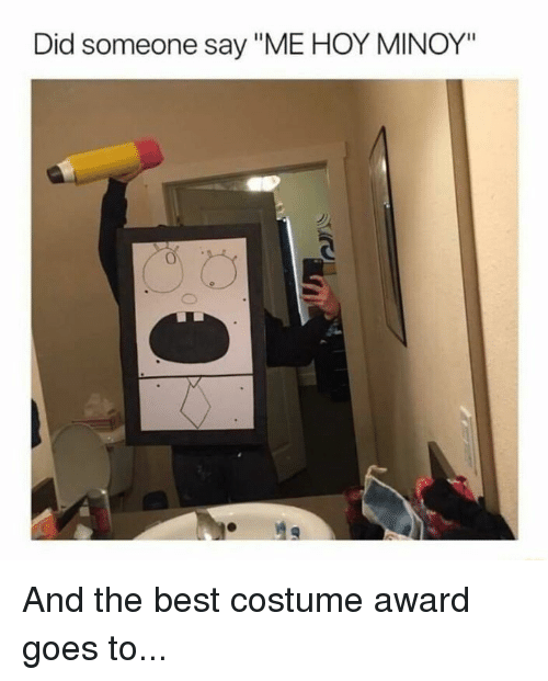 """Hoy Minoy: Did someone say """"ME HOY MINOY"""" And the best costume award goes to..."""
