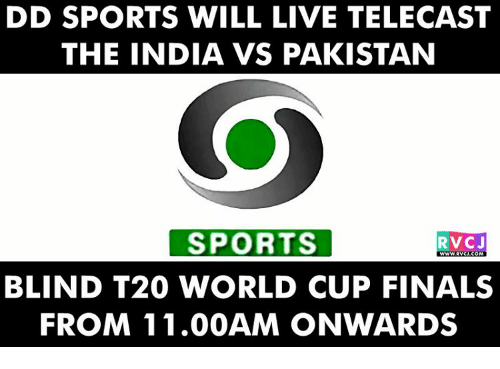india vs pakistan: DID SPORTS WILL LIVE TELECAST  THE INDIA VS PAKISTAN  SPORTS  RVC J  BLIND T20 WORLD CUP FINALS  FROM 11.00AM ONWARDS