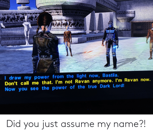 Did You Just Assume: Did you just assume my name?!