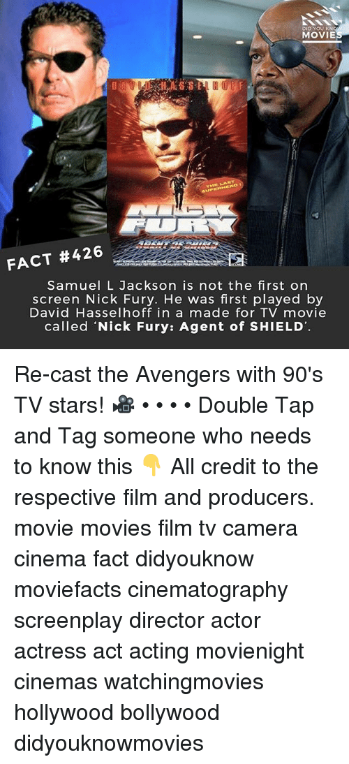 Casted: DID YOU KN  MOVIE  FACT #426  Samuel L Jackson is not the first on  screen Nick Fury. He was first played by  David Hasselhoff in a made for TV movie  called 'Nick Fury: Agent of SHIELD Re-cast the Avengers with 90's TV stars! 🎥 • • • • Double Tap and Tag someone who needs to know this 👇 All credit to the respective film and producers. movie movies film tv camera cinema fact didyouknow moviefacts cinematography screenplay director actor actress act acting movienight cinemas watchingmovies hollywood bollywood didyouknowmovies