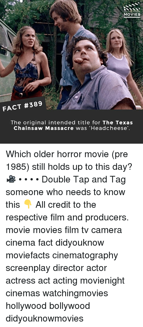Memes, Movies, and Camera: DID YOU KN  MOVIES  FACT #389  The original intended title for The Texas  Chainsaw Massacre was 'Headcheese Which older horror movie (pre 1985) still holds up to this day? 🎥 • • • • Double Tap and Tag someone who needs to know this 👇 All credit to the respective film and producers. movie movies film tv camera cinema fact didyouknow moviefacts cinematography screenplay director actor actress act acting movienight cinemas watchingmovies hollywood bollywood didyouknowmovies