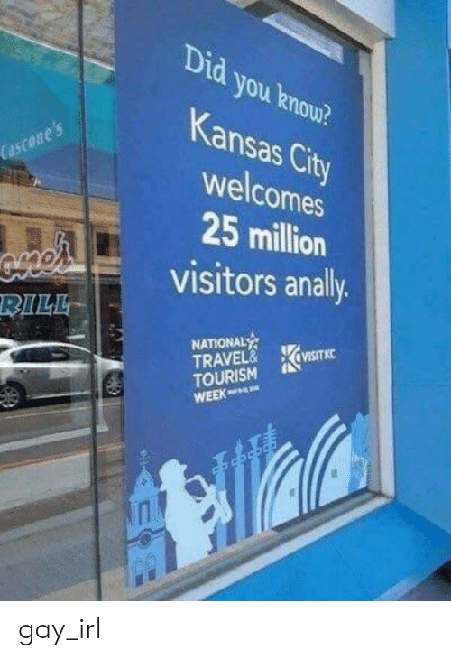 kansas city: Did you knou?  Kansas City  s City  Cascone 's  welcomes  25 million  visitors anally  RILL  NATIONAL  TRAVEL&XVISITKC  TOURISM gay_irl