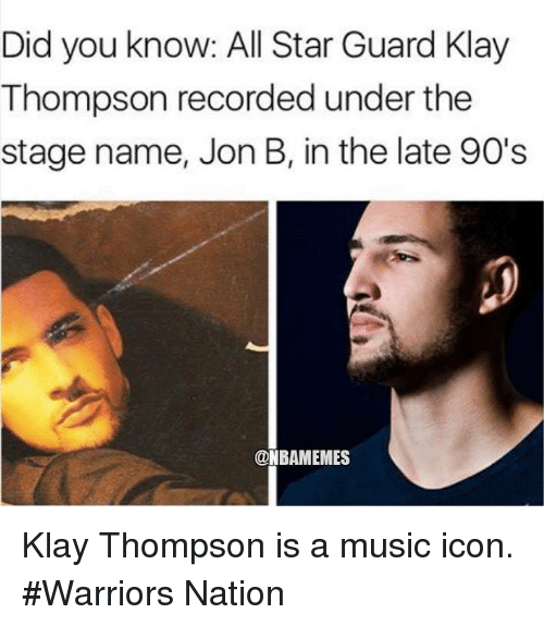 All Star, Klay Thompson, and Nba: Did you know: All Star Guard Klay  Thompson recorded under the  stage name, Jon B, in the late 90's  @NBAMEMES Klay Thompson is a music icon. #Warriors Nation