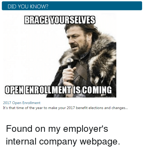 Hope you and your benefits pals get a kick out of these ...  |Benefits Open Enrollment Meme