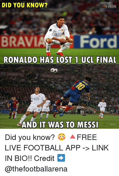 Football, Memes, and Lost: DID YOU KNOW?  BRAVIFord  RONALDO HAS LOST 1 UCL FINAL  AND IT WAS TO MESS Did you know? 😳 🔺FREE LIVE FOOTBALL APP -> LINK IN BIO!! Credit ➡️ @thefootballarena