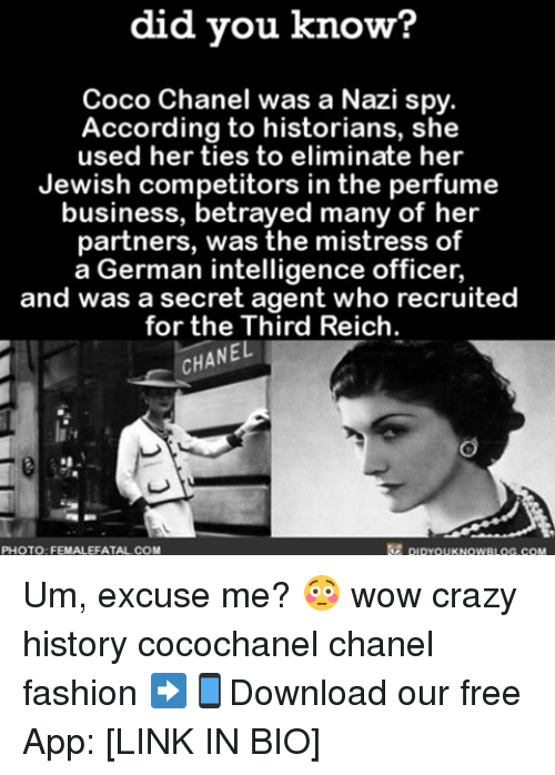 Germanic: did you know?  Coco Chanel was a Nazi spy.  According to historians, she  used her ties to eliminate her  Jewish competitors in the perfume  business, bet  many of her  partners, was the mistress of  a German intelligence officer,  and was a secret agent who recruited  for the Third Reich.  CHANEL  pipYOUKNOWBLOG.coM  PHOTO FEMALEFATAL COM Um, excuse me? 😳 wow crazy history cocochanel chanel fashion ➡📱Download our free App: [LINK IN BIO]