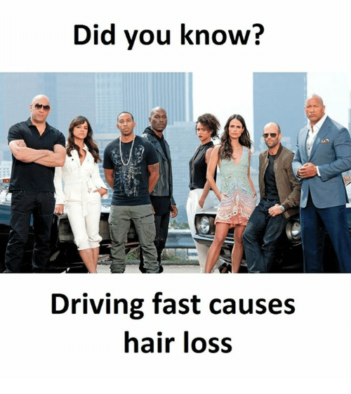 Driving, Hair, and Fast: Did you know?  Driving fast causes  hair loss