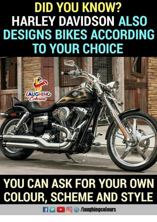 Indianpeoplefacebook, According, and Harley: DID YOU KNOW?  HARLEY DAVIDSON ALSO  DESIGNS BIKES ACCORDING  TO YOUR CHOICE  AUGHINO  YOU CAN ASK FOR YOUR OWN  COLOUR, SCHEME AND STYLE