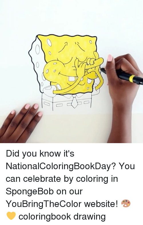 Memes, SpongeBob, and 🤖: Did you know it's NationalColoringBookDay? You can celebrate by coloring in SpongeBob on our YouBringTheColor website! 🎨💛 coloringbook drawing