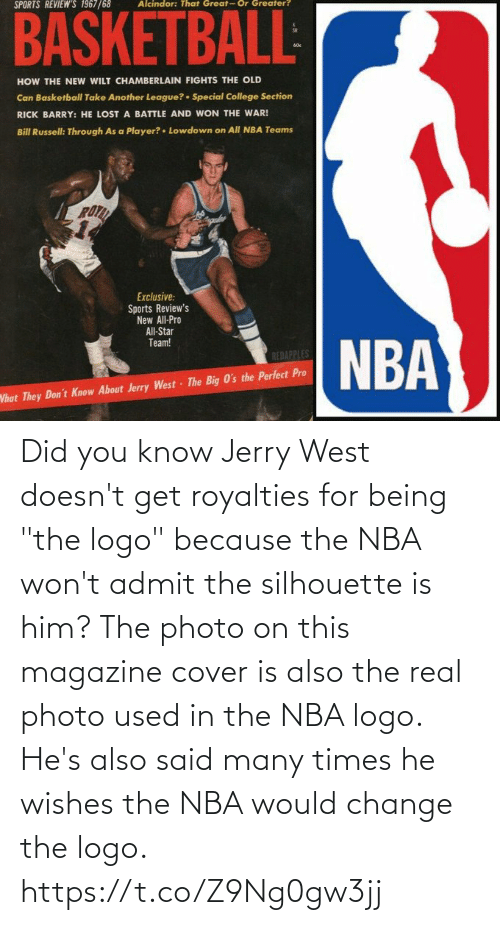"""photo: Did you know Jerry West doesn't get royalties for being """"the logo"""" because the NBA won't admit the silhouette is him?   The photo on this magazine cover is also the real photo used in the NBA logo.  He's also said many times he wishes the NBA would change the logo. https://t.co/Z9Ng0gw3jj"""