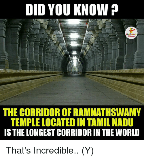 Ÿ˜': DID YOU KNOW?  LA GVING  THE CORRIDOROFRAMNATHSWAMY  TEMPLE LOCATED INTAMIL NADU  ISTHELONGESTCORRIDOR IN THE WORLD That's Incredible.. (Y)