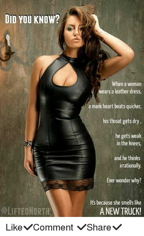 did you know liftednorth when a woman wears a leather 19480776 did you know? when a woman wears a leather dress a mans heart