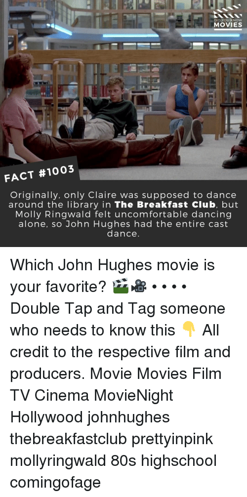 80s, Being Alone, and Club: DID YOU KNOW  MOVIES  FACT #1003  Originally, only Claire was supposed to dance  around the library in The Breakfast Club, but  Molly Ringwald felt uncomfortable dancing  alone, so John Hughes had the entire cast  dance Which John Hughes movie is your favorite? 🎬🎥 • • • • Double Tap and Tag someone who needs to know this 👇 All credit to the respective film and producers. Movie Movies Film TV Cinema MovieNight Hollywood johnhughes thebreakfastclub prettyinpink mollyringwald 80s highschool comingofage