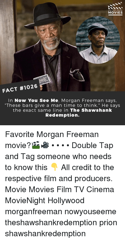 "Morgan Freeman: DID YOU KNOW  MOVIES  FACT #1026  In Now You See Me, Morgan Freeman says,  ""These bars give a man time to think."" He says  the exact same line in The Shawshanlk  Redemption. Favorite Morgan Freeman movie?🎬🎥 • • • • Double Tap and Tag someone who needs to know this 👇 All credit to the respective film and producers. Movie Movies Film TV Cinema MovieNight Hollywood morganfreeman nowyouseeme theshawshankredemption prion shawshankredemption"