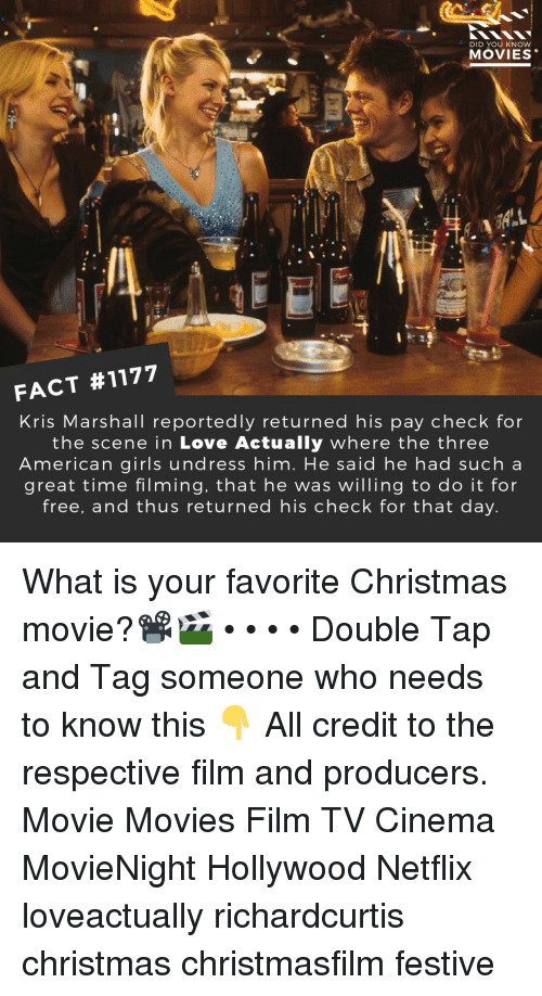 Kris: DID YOU KNOW  MOVIES  FACT #1177  Kris Marshall reportedly returned his pay check for  the scene in Love Actually where the three  American girls undress him. He said he had sucha  great time filming, that he was willing to do it for  free, and thus returned his check for that day What is your favorite Christmas movie?📽️🎬 • • • • Double Tap and Tag someone who needs to know this 👇 All credit to the respective film and producers. Movie Movies Film TV Cinema MovieNight Hollywood Netflix loveactually richardcurtis christmas christmasfilm festive