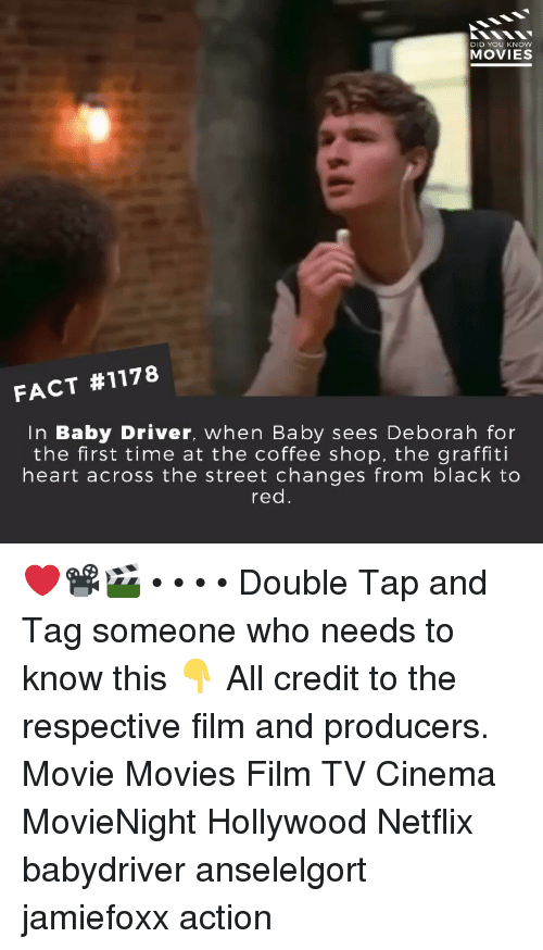 Deborah: DID YOU KNOW  MOVIES  FACT #1178  In Baby Driver, when Baby sees Deborah for  the first time at the coffee shop, the graffiti  heart across the street changes from black to  red. ❤️📽️🎬 • • • • Double Tap and Tag someone who needs to know this 👇 All credit to the respective film and producers. Movie Movies Film TV Cinema MovieNight Hollywood Netflix babydriver anselelgort jamiefoxx action