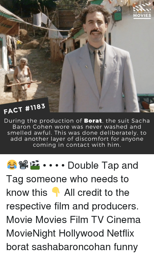 baron: DID YOU KNOw  MOVIES  FACT #1183  During the production of Borat, the suit Sacha  Baron Cohen wore was never washed and  smelled awful. This was done deliberately, to  add another layer of discomfort for anyone  coming in contact with him 😂📽️🎬 • • • • Double Tap and Tag someone who needs to know this 👇 All credit to the respective film and producers. Movie Movies Film TV Cinema MovieNight Hollywood Netflix borat sashabaroncohan funny