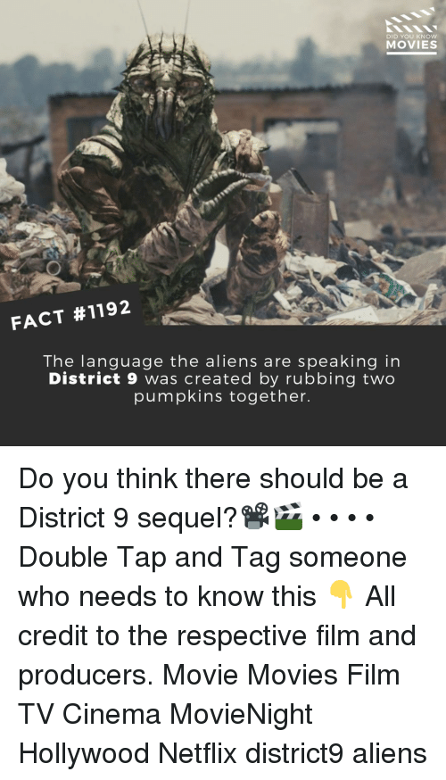 pumpkins: DID YOU KNOW  MOVIES  FACT #1192  The lanquage the aliens are speaking in  District 9 was created by rubbing two  pumpkins together Do you think there should be a District 9 sequel?📽️🎬 • • • • Double Tap and Tag someone who needs to know this 👇 All credit to the respective film and producers. Movie Movies Film TV Cinema MovieNight Hollywood Netflix district9 aliens