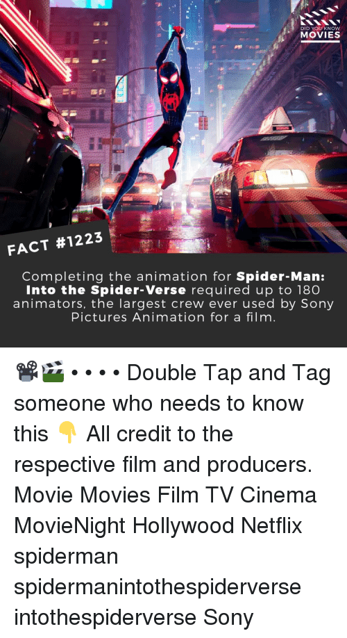 Animators: DID YOU KNOW  MOVIES  FACT #1223  Completing the animation for Spider-Man:  Into the Spider-Verse required up to 180  animators, the largest crew ever used by Sony  Pictures Animation for a film 📽️🎬 • • • • Double Tap and Tag someone who needs to know this 👇 All credit to the respective film and producers. Movie Movies Film TV Cinema MovieNight Hollywood Netflix spiderman spidermanintothespiderverse intothespiderverse Sony