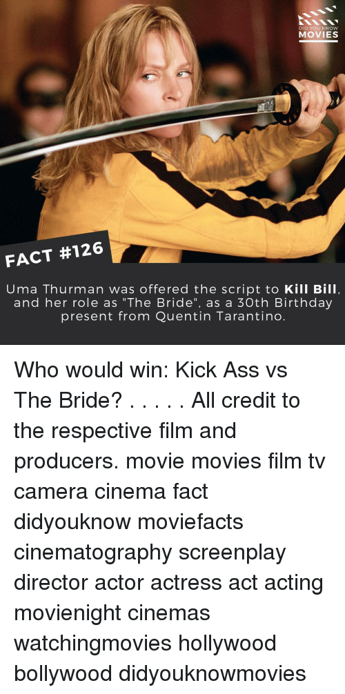 """knowing movie: DID YOU KNOW  MOVIES  FACT #126  Uma Thurman was offered the script to Kill Bill,  and her role as """"The Bride"""", as a 30th Birthday  present from Quentin Tarantino Who would win: Kick Ass vs The Bride? . . . . . All credit to the respective film and producers. movie movies film tv camera cinema fact didyouknow moviefacts cinematography screenplay director actor actress act acting movienight cinemas watchingmovies hollywood bollywood didyouknowmovies"""