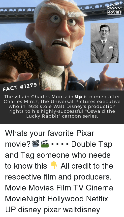 "Tag Someone Who: DID YOU KNOW  MOVIES  FACT #1279  The villain Charles Muntz in Up is named after  Charles Mintz, the Universal Pictures executive  who in 1928 stole Walt Disney's production  rights to his highly-successful ""Oswald the  Lucky Rabbit"" cartoon series Whats your favorite Pixar movie?📽️🎬 • • • • Double Tap and Tag someone who needs to know this 👇 All credit to the respective film and producers. Movie Movies Film TV Cinema MovieNight Hollywood Netflix UP disney pixar waltdisney"