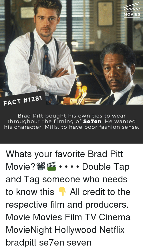Tag Someone Who: DID YOU KNOW  MOVIES  FACT #1281  Brad Pitt bought his own ties to wear  throughout the filming of Se7en. He wanted  his character, Mills, to have poor fashion sense Whats your favorite Brad Pitt Movie?📽️🎬 • • • • Double Tap and Tag someone who needs to know this 👇 All credit to the respective film and producers. Movie Movies Film TV Cinema MovieNight Hollywood Netflix bradpitt se7en seven