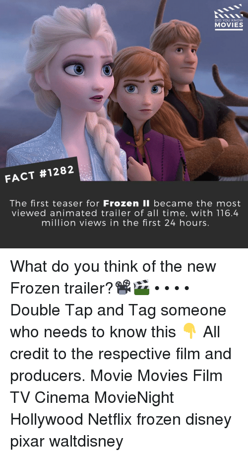 Tag Someone Who: DID YOU KNow  MOVIES  FACT #1282  The first teaser for Frozen li became the most  viewed animated trailer of all time, with 116.4  million views in the first 24 hours What do you think of the new Frozen trailer?📽️🎬 • • • • Double Tap and Tag someone who needs to know this 👇 All credit to the respective film and producers. Movie Movies Film TV Cinema MovieNight Hollywood Netflix frozen disney pixar waltdisney