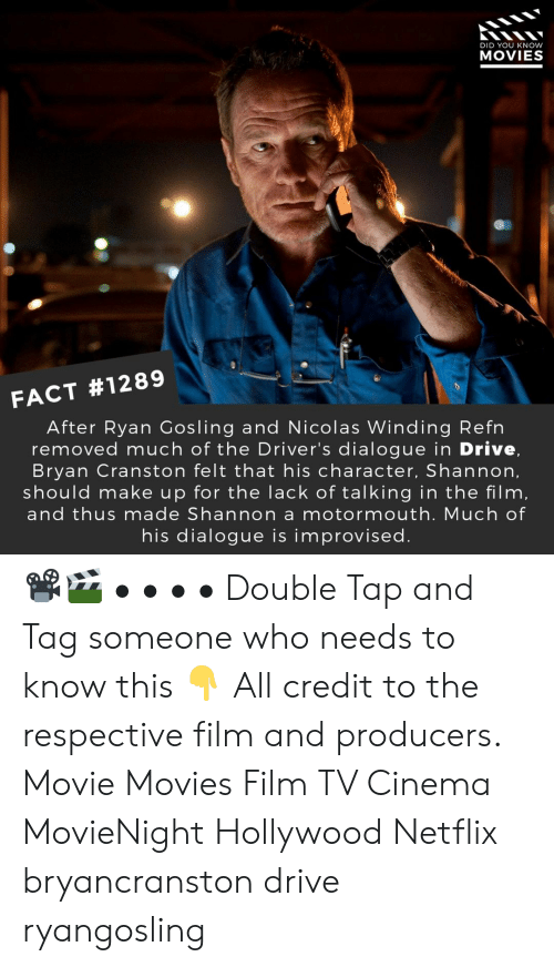winding: DID YOU KNOW  MOVIES  FACT #1289  After Ryan Gosling and Nicolas Winding Refn  removed much of the Driver's dialogue in Drive,  Bryan Cranston felt that his character, Shannon,  should make up for the lack of talking in the film,  and thus made Shannon a motormouth. Much of  his dialogue is improvised 📽️🎬 • • • • Double Tap and Tag someone who needs to know this 👇 All credit to the respective film and producers. Movie Movies Film TV Cinema MovieNight Hollywood Netflix bryancranston drive ryangosling