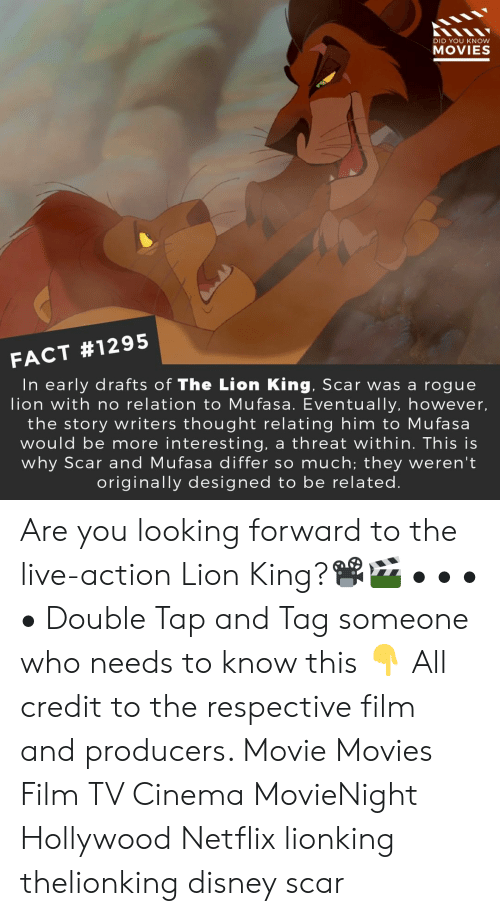 Tag Someone Who: DID YOU KNOW  MOVIES  FACT #1295  In early drafts of The Lion King, Scar was a rogue  lion with no relation to Mufasa. Eventually, however,  the story writers thought relating him to Mufasa  would be more interesting, a threat within. This is  why Scar and Mufasa differ so much; they weren't  originally designed to be related Are you looking forward to the live-action Lion King?📽️🎬 • • • • Double Tap and Tag someone who needs to know this 👇 All credit to the respective film and producers. Movie Movies Film TV Cinema MovieNight Hollywood Netflix lionking thelionking disney scar