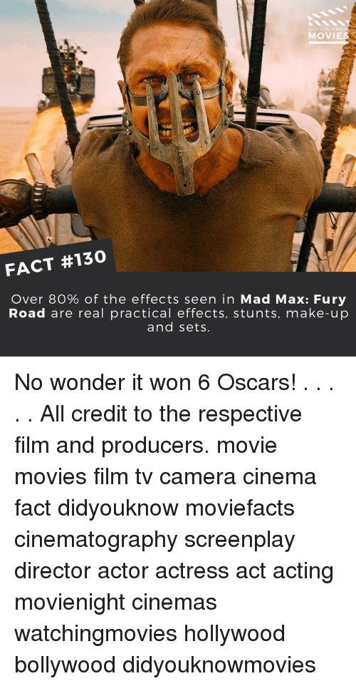 knowing movie: DID YOU KNOW  MOVIES  FACT #130  Over 80% of the effects seen in Mad Max: Fury  Road are real practical effects, stunts, make-up  and sets. No wonder it won 6 Oscars! . . . . . All credit to the respective film and producers. movie movies film tv camera cinema fact didyouknow moviefacts cinematography screenplay director actor actress act acting movienight cinemas watchingmovies hollywood bollywood didyouknowmovies