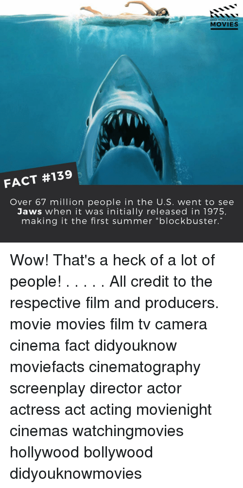 """knowing movie: DID YOU KNOW  MOVIES  FACT #139  Over 67 million people in the U.S. went to see  Jaws when it was initially released in 1975,  making it the first summer """"blockbuster. Wow! That's a heck of a lot of people! . . . . . All credit to the respective film and producers. movie movies film tv camera cinema fact didyouknow moviefacts cinematography screenplay director actor actress act acting movienight cinemas watchingmovies hollywood bollywood didyouknowmovies"""