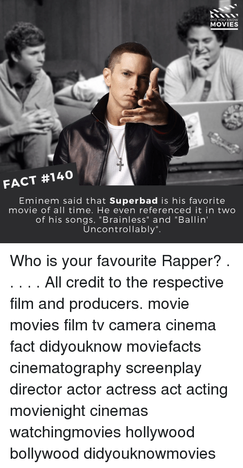 """knowing movie: DID YOU KNOW  MOVIES  FACT #140  Eminem said that Superbad is his favorite  movie of all time. He even referenced it in two  of his songs, Brainless"""" and Ballin'  Uncontrollably"""" Who is your favourite Rapper? . . . . . All credit to the respective film and producers. movie movies film tv camera cinema fact didyouknow moviefacts cinematography screenplay director actor actress act acting movienight cinemas watchingmovies hollywood bollywood didyouknowmovies"""