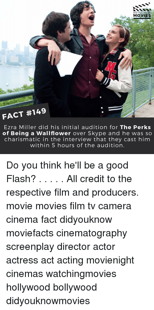 knowing movie: DID YOU KNOW  MOVIES  FACT #149  Ezra Miller did his initial audition for The Perks  of Being a Wallflower over Skype and he was so  charismatic in the interview that they cast him  within 5 hours of the audition Do you think he'll be a good Flash? . . . . . All credit to the respective film and producers. movie movies film tv camera cinema fact didyouknow moviefacts cinematography screenplay director actor actress act acting movienight cinemas watchingmovies hollywood bollywood didyouknowmovies