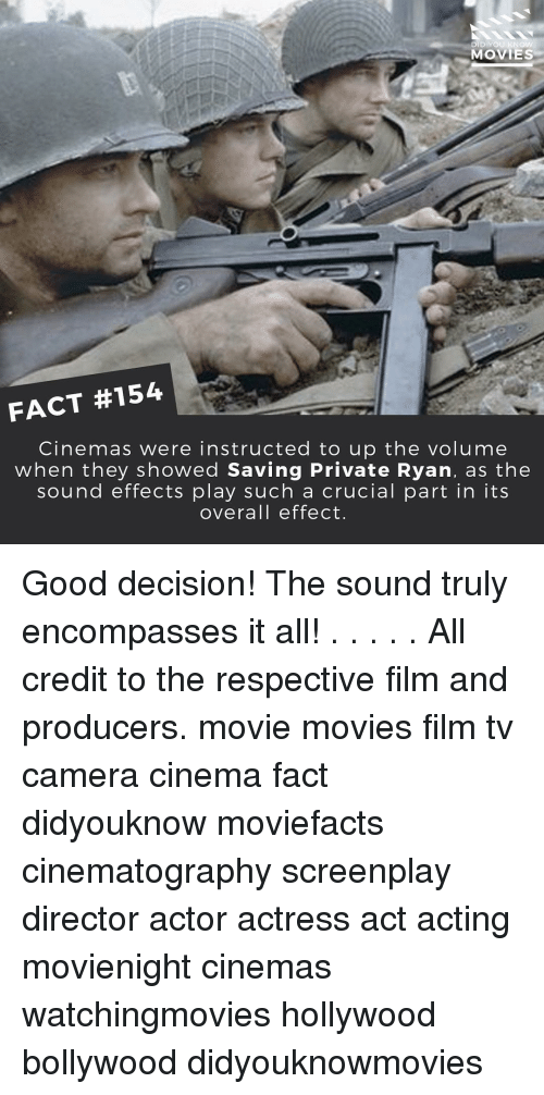 knowing movie: DID YOU KNOW  MOVIES  FACT #154  Cinemas were instructed to up the volume  when they showed Saving Private Ryan, as the  sound effects play such a crucial part in its  overall effect. Good decision! The sound truly encompasses it all! . . . . . All credit to the respective film and producers. movie movies film tv camera cinema fact didyouknow moviefacts cinematography screenplay director actor actress act acting movienight cinemas watchingmovies hollywood bollywood didyouknowmovies