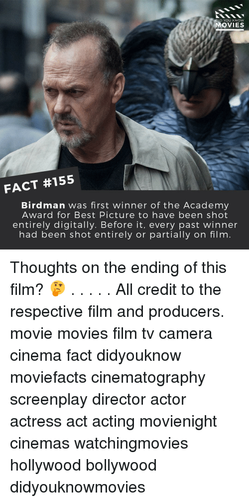 Academy Awards, Birdman, and Memes: DID YOU KNOW  MOVIES  FACT #155  Birdman was first winner of the Academy  Award for Best Picture to have been shot  entirely digitally. Before it, every past winner  had been shot entirely or partially on film Thoughts on the ending of this film? 🤔 . . . . . All credit to the respective film and producers. movie movies film tv camera cinema fact didyouknow moviefacts cinematography screenplay director actor actress act acting movienight cinemas watchingmovies hollywood bollywood didyouknowmovies