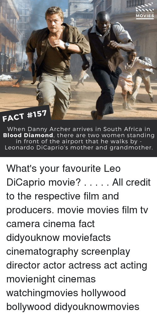 knowing movie: DID YOU KNOW  MOVIES  FACT #157  When Danny Archer arrives in South Africa in  Blood Diamond, there are two women standing  in front of the airport that he walks by  Leonardo DiCaprio's mother and grandmother. What's your favourite Leo DiCaprio movie? . . . . . All credit to the respective film and producers. movie movies film tv camera cinema fact didyouknow moviefacts cinematography screenplay director actor actress act acting movienight cinemas watchingmovies hollywood bollywood didyouknowmovies