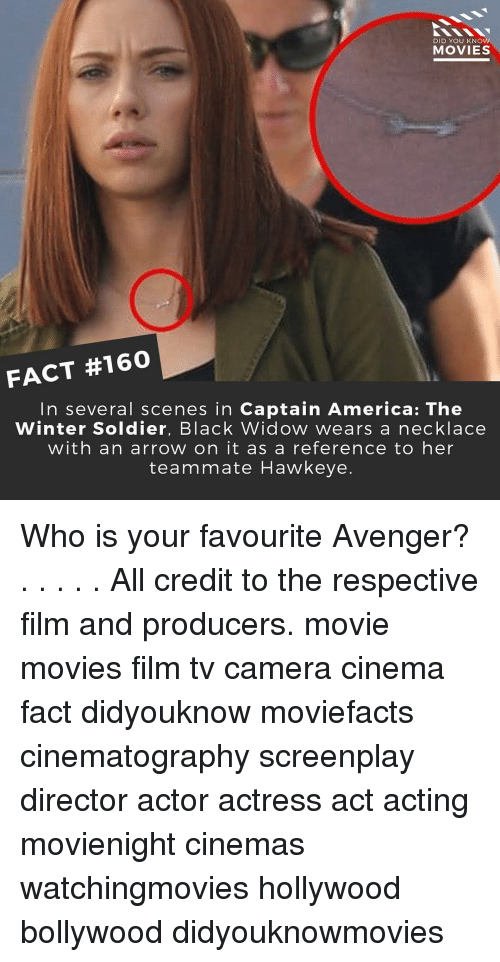 knowing movie: DID YOU KNOW  MOVIES  FACT #160  In several scenes in Captain America: The  Winter Soldier, Black Widow wears a necklace  with an arrow on it as a reference to her  teammate Hawkeye Who is your favourite Avenger? . . . . . All credit to the respective film and producers. movie movies film tv camera cinema fact didyouknow moviefacts cinematography screenplay director actor actress act acting movienight cinemas watchingmovies hollywood bollywood didyouknowmovies