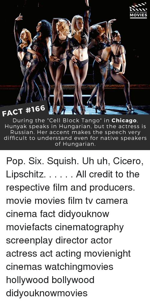 """knowing movie: DID YOU KNOW  MOVIES  FACT #166  During the """"Cell Block Tango  in Chicago,  Hunya k speaks in Hungarian, but the actress is  Russian. Her accent makes the speech very  difficult to understand even for native speakers  of Hungarian Pop. Six. Squish. Uh uh, Cicero, Lipschitz. . . . . . All credit to the respective film and producers. movie movies film tv camera cinema fact didyouknow moviefacts cinematography screenplay director actor actress act acting movienight cinemas watchingmovies hollywood bollywood didyouknowmovies"""