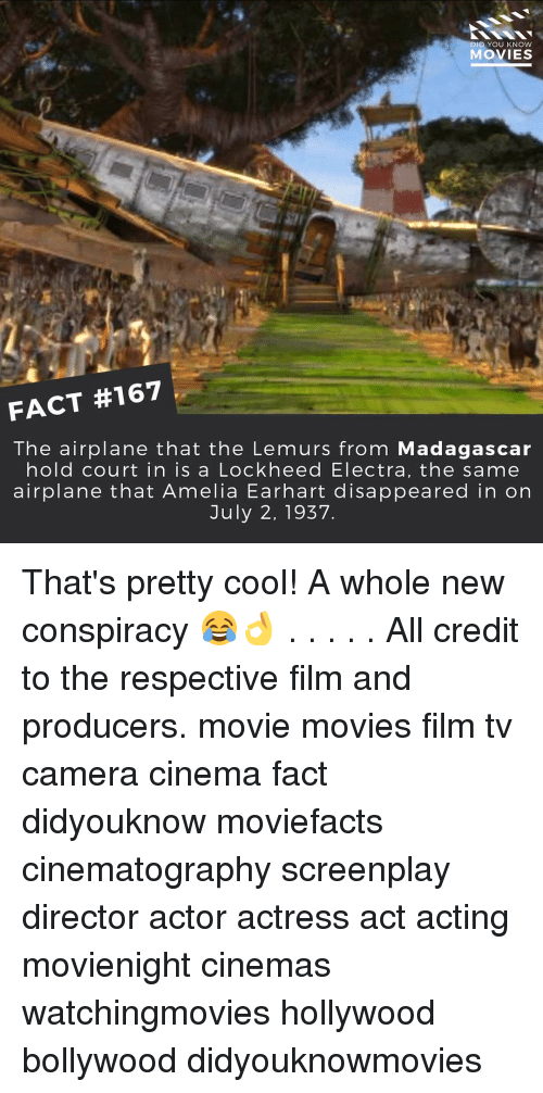knowing movie: DID YOU KNOW  MOVIES  FACT #167  The airplane that the Lemurs from Madagascar  hold court in is a Lockheed Electra, the same  airplane that Amelia Earhart disappeared in on  July 2, 1937 That's pretty cool! A whole new conspiracy 😂👌 . . . . . All credit to the respective film and producers. movie movies film tv camera cinema fact didyouknow moviefacts cinematography screenplay director actor actress act acting movienight cinemas watchingmovies hollywood bollywood didyouknowmovies