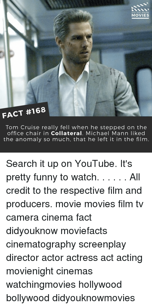 knowing movie: DID YOU KNOW  MOVIES  FACT #168  Tom Cruise really fell when he stepped on the  office chair in Collateral. Michael Mann liked  the anomaly so much, that he left it in the film Search it up on YouTube. It's pretty funny to watch. . . . . . All credit to the respective film and producers. movie movies film tv camera cinema fact didyouknow moviefacts cinematography screenplay director actor actress act acting movienight cinemas watchingmovies hollywood bollywood didyouknowmovies