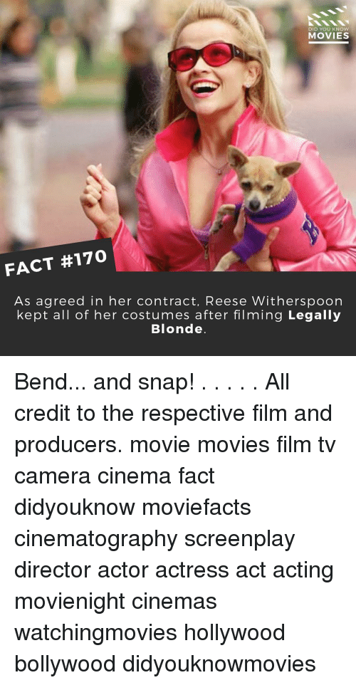 legally blondes: DID YOU KNOW  MOVIES  FACT #170  As agreed in her contract, Reese Witherspoon  kept all of her costumes after filming Legally  Blonde Bend... and snap! . . . . . All credit to the respective film and producers. movie movies film tv camera cinema fact didyouknow moviefacts cinematography screenplay director actor actress act acting movienight cinemas watchingmovies hollywood bollywood didyouknowmovies