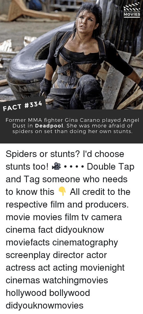 Afraid Of Spiders: DID YOU KNOW  MOVIES  FACT #334  Former MMA fighter Gina Carano played Angel  Dust in Deadpool. She was more afraid of  spiders on set than doing her own stunts Spiders or stunts? I'd choose stunts too! 🎥 • • • • Double Tap and Tag someone who needs to know this 👇 All credit to the respective film and producers. movie movies film tv camera cinema fact didyouknow moviefacts cinematography screenplay director actor actress act acting movienight cinemas watchingmovies hollywood bollywood didyouknowmovies
