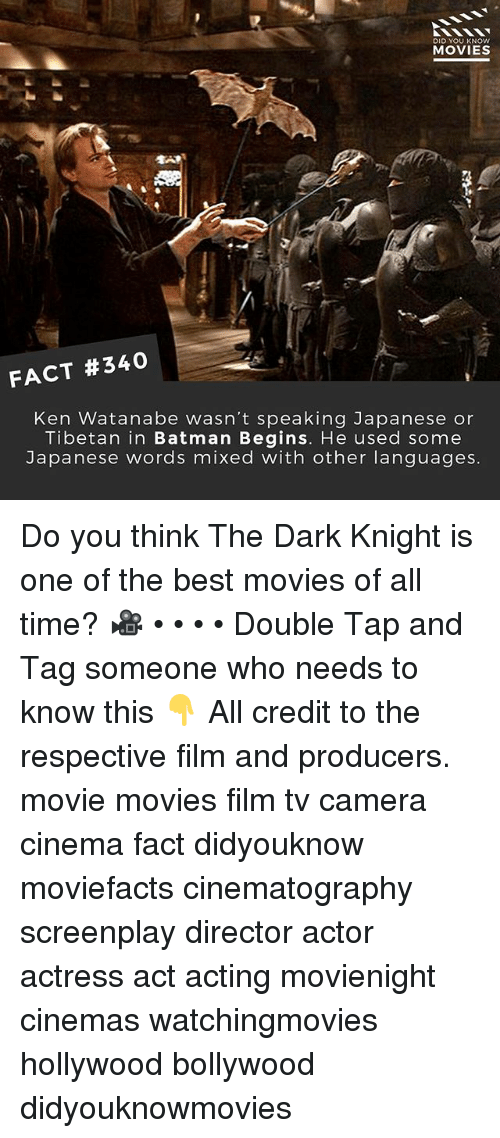 best movies: DID YOU KNOW  MOVIES  FACT #340  Ken Watanabe wasn't speaking Japanese or  Tibetan in Batman Begins. He used some  Japanese words mixed with other languages Do you think The Dark Knight is one of the best movies of all time? 🎥 • • • • Double Tap and Tag someone who needs to know this 👇 All credit to the respective film and producers. movie movies film tv camera cinema fact didyouknow moviefacts cinematography screenplay director actor actress act acting movienight cinemas watchingmovies hollywood bollywood didyouknowmovies
