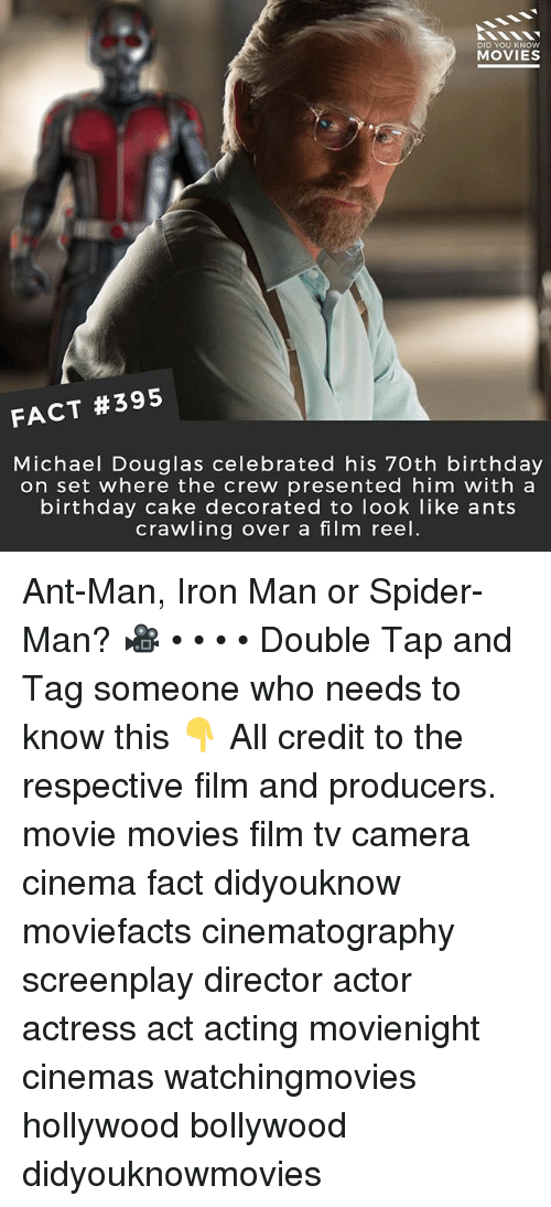 Caking: DID YOU KNOW  MOVIES  FACT #395  Michael Douglas celebrated his 70th birthday  on set where the crew presented him with a  birthday cake decorated to look like ants  crawling over a film reel. Ant-Man, Iron Man or Spider-Man? 🎥 • • • • Double Tap and Tag someone who needs to know this 👇 All credit to the respective film and producers. movie movies film tv camera cinema fact didyouknow moviefacts cinematography screenplay director actor actress act acting movienight cinemas watchingmovies hollywood bollywood didyouknowmovies