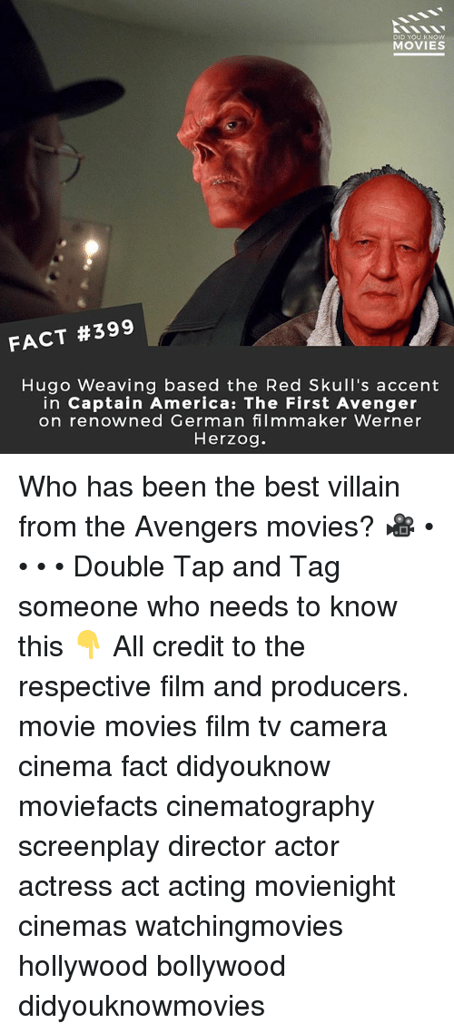 villainizing: DID YOU KNOW  MOVIES  FACT #399  Hugo Weaving based the Red Skull's accent  in Captain America: The First Avenger  on renowned German filmmaker Werner  Herzog. Who has been the best villain from the Avengers movies? 🎥 • • • • Double Tap and Tag someone who needs to know this 👇 All credit to the respective film and producers. movie movies film tv camera cinema fact didyouknow moviefacts cinematography screenplay director actor actress act acting movienight cinemas watchingmovies hollywood bollywood didyouknowmovies