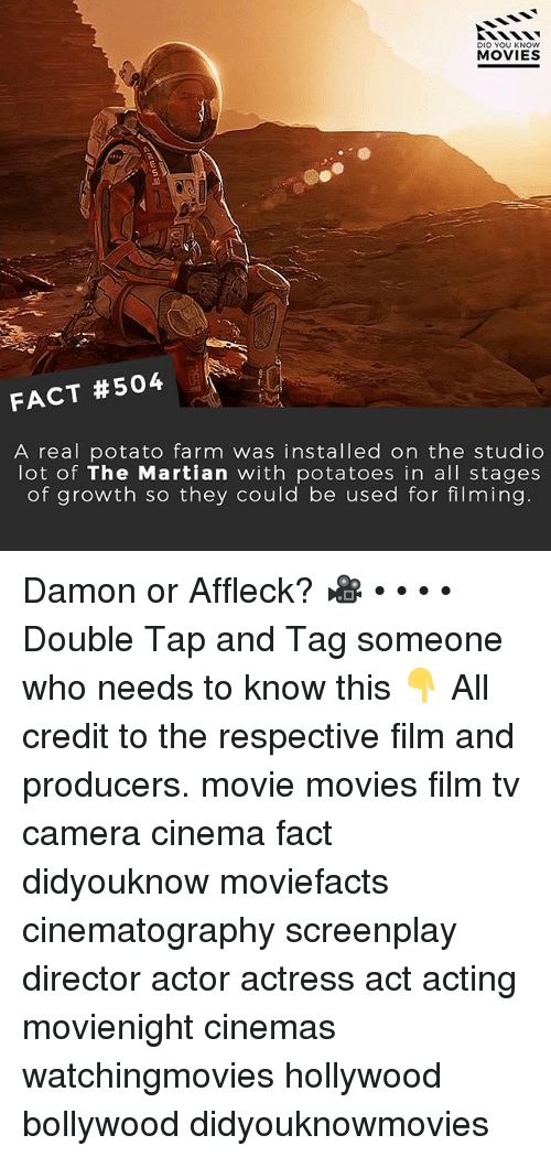 Memes, Movies, and The Martian: DID YOU KNOw  MOVIES  FACT #504  A real potato farm was installed on the studio  lot of The Martian with potatoes in all stages  of growth so they could be used for filming Damon or Affleck? 🎥 • • • • Double Tap and Tag someone who needs to know this 👇 All credit to the respective film and producers. movie movies film tv camera cinema fact didyouknow moviefacts cinematography screenplay director actor actress act acting movienight cinemas watchingmovies hollywood bollywood didyouknowmovies
