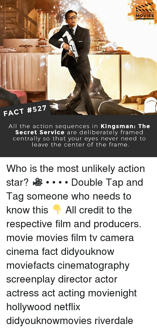 secret service: DID YOU KNOw  MOVIES  FACT #527  All the action sequences in Kingsman: The  Secret Service are deliberately framed  centrally so that your eyes never need to  leave the center of the frame Who is the most unlikely action star? 🎥 • • • • Double Tap and Tag someone who needs to know this 👇 All credit to the respective film and producers. movie movies film tv camera cinema fact didyouknow moviefacts cinematography screenplay director actor actress act acting movienight hollywood netflix didyouknowmovies riverdale